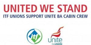 ITF UNIONS SUPPORT UNITE BA CABIN CREW